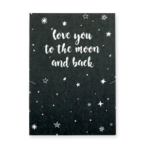 LOVE YOU TO THE MOON AND BACK cadeau wens kaartjes Zwart-wit